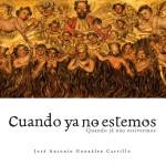 """""""Cuando ya no estemos..."""", el nuevo libro de fotografía de José Antonio González Carrillo"""